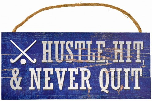Field Hockey Hustle Hit Never Quit Hanging Sign