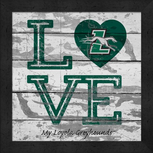 Loyola Greyhounds Love My Team Square Wall Decor