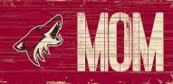 "Arizona Coyotes 6"" x 12"" Mom Sign"