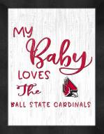 Ball State Cardinals My Baby Loves Framed Print