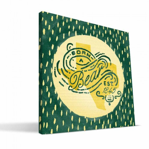 "Baylor Bears 12"" x 12"" Born a Fan Canvas Print"