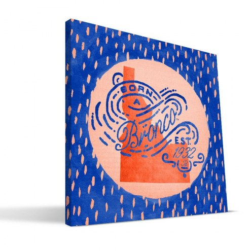 "Boise State Broncos 12"" x 12"" Born a Fan Canvas Print"