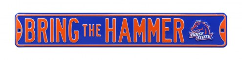 Boise State Broncos Bring The Hammer Street Sign