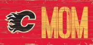 "Calgary Flames 6"" x 12"" Mom Sign"