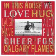 """Calgary Flames In This House 10"""" x 10"""" Picture Frame"""