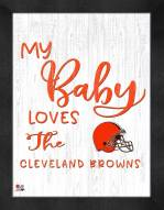 Cleveland Browns My Baby Loves Framed Print