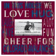 """Colorado Avalanche In This House 10"""" x 10"""" Picture Frame"""
