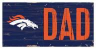 "Denver Broncos 6"" x 12"" Dad Sign"