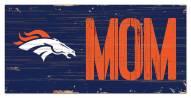 """Denver Broncos 6"""" x 12"""" Mom Sign"""