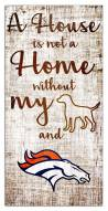 Denver Broncos House is Not a Home Sign