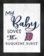 Duquesne Dukes My Baby Loves Framed Print