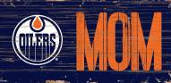 "Edmonton Oilers 6"" x 12"" Mom Sign"