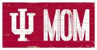 "Indiana Hoosiers 6"" x 12"" Mom Sign"