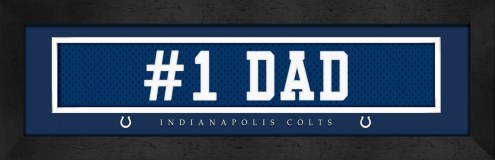"""Indianapolis Colts """"#1 Dad"""" Stitched Jersey Framed Print"""