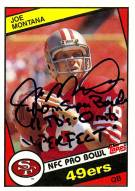"Joe Montana Signed 1984 Topps Card w/""4-0 in SB 11TD's - Oint's  Perfect"" Insc."