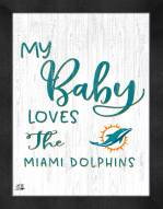 Miami Dolphins My Baby Loves Framed Print