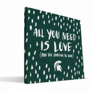 """Michigan State Spartans 12"""" x 12"""" All You Need Canvas Print"""