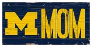 "Michigan Wolverines 6"" x 12"" Mom Sign"