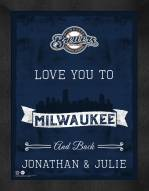 Milwaukee Brewers Love You to and Back Framed Print