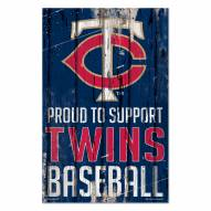 Minnesota Twins Proud to Support Wood Sign