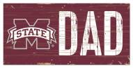 """Mississippi State Bulldogs 6"""" x 12"""" Dad Sign"""