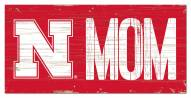 "Nebraska Cornhuskers 6"" x 12"" Mom Sign"