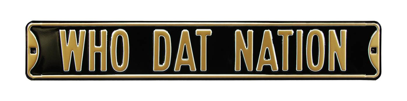 New Orleans Saints Who Dat Nation Street Sign