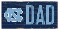 "North Carolina Tar Heels 6"" x 12"" Dad Sign"
