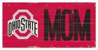 "Ohio State Buckeyes 6"" x 12"" Mom Sign"