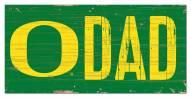 "Oregon Ducks 6"" x 12"" Dad Sign"