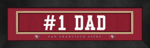 "San Francisco 49ers ""#1 Dad"" Stitched Jersey Framed Print"