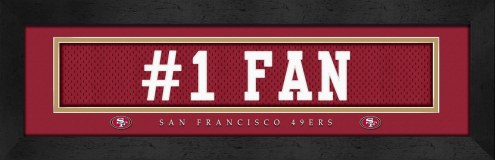 "San Francisco 49ers ""#1 Fan"" Stitched Jersey Framed Print"