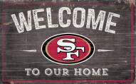 "San Francisco 49ers 11"" x 19"" Welcome to Our Home Sign"