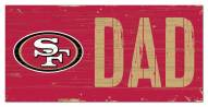 "San Francisco 49ers 6"" x 12"" Dad Sign"