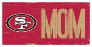 "San Francisco 49ers 6"" x 12"" Mom Sign"