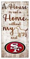 San Francisco 49ers House is Not a Home Sign