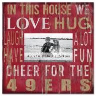 "San Francisco 49ers In This House 10"" x 10"" Picture Frame"