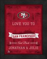 San Francisco 49ers Love You to and Back Framed Print
