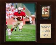 """San Francisco 49ers Roger Craig 12 x 15"""" Player Plaque"""