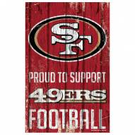 San Francisco 49ers Proud to Support Wood Sign