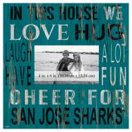 """San Jose Sharks In This House 10"""" x 10"""" Picture Frame"""