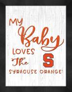 Syracuse Orange My Baby Loves Framed Print