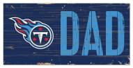 """Tennessee Titans 6"""" x 12"""" Dad Sign"""