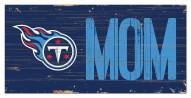 """Tennessee Titans 6"""" x 12"""" Mom Sign"""