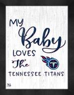Tennessee Titans My Baby Loves Framed Print