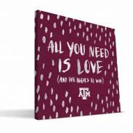 "Texas A&M Aggies 12"" x 12"" All You Need Canvas Print"