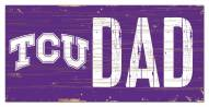 "Texas Christian Horned Frogs 6"" x 12"" Dad Sign"
