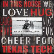 "Texas Tech Red Raiders In This House 10"" x 10"" Picture Frame"