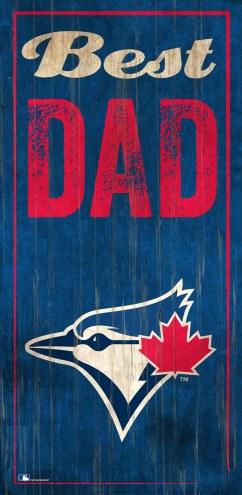 Toronto Blue Jays Best Dad Sign