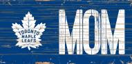 "Toronto Maple Leafs 6"" x 12"" Mom Sign"